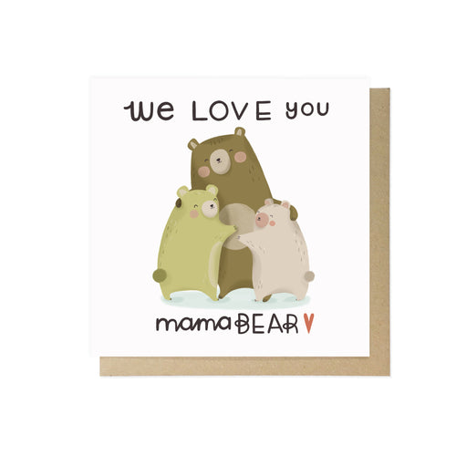 We love you Mama Bear by Lauren Radley