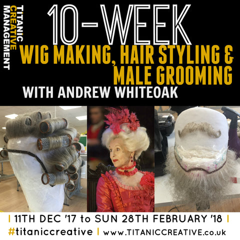 10 week wig making hair styling and male grooming course with Andrew Whiteoak at Titanic Creative Management in Belfast, UK, Ireland