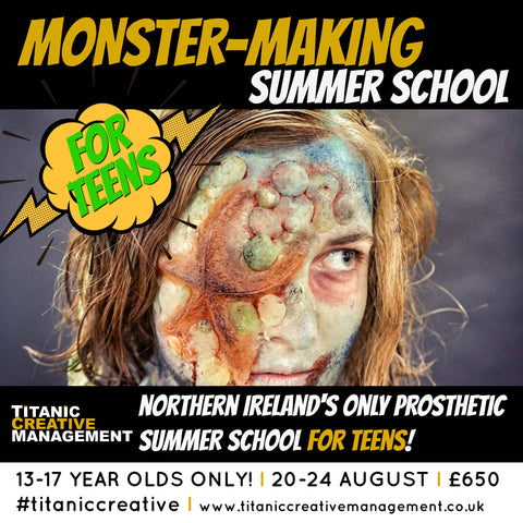 Monster Making Prosthetic Summer School for Teenagers in Northern Ireland 20th - 24th August 2018