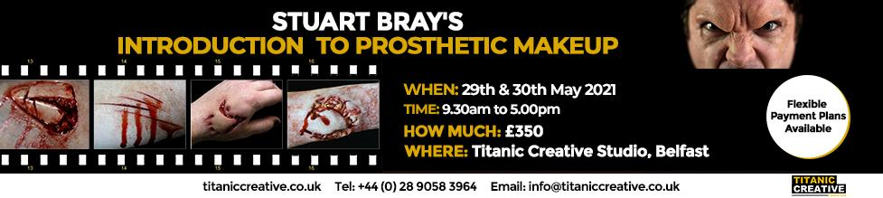 STUART BRAY'S INTRODUCTION TO PROSTHETIC MAKEUP WEEKEND - 13TH & 14TH JULY 2019 - Titanic Creative Management