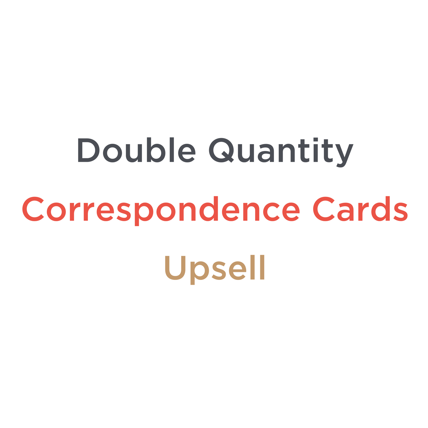 Double Quantity | 50 Correspondence Cards - Upsell