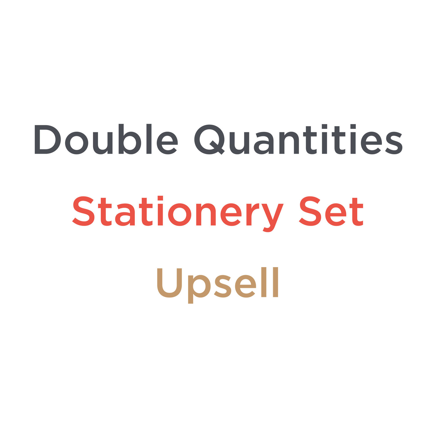 Double Quantities | Stationery Set - Upsell