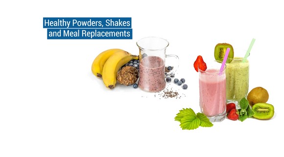 Healthy Powders, Shakes and Meal Replacements