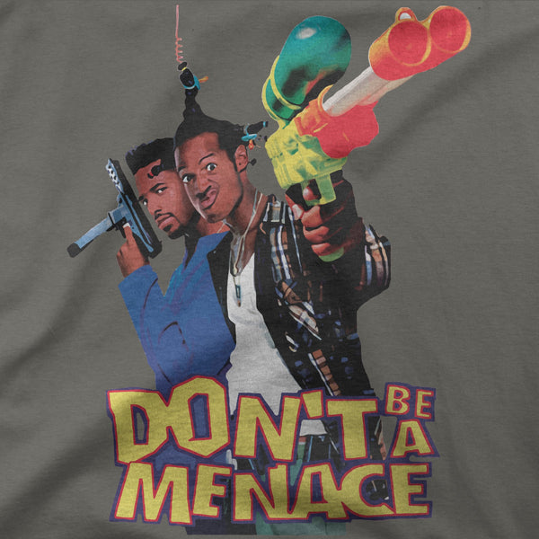 """Don't be a menace to etc"" Tee"