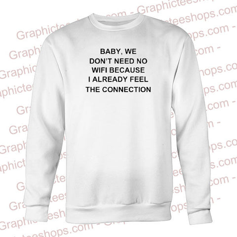 Baby internet quote Sweatshirt