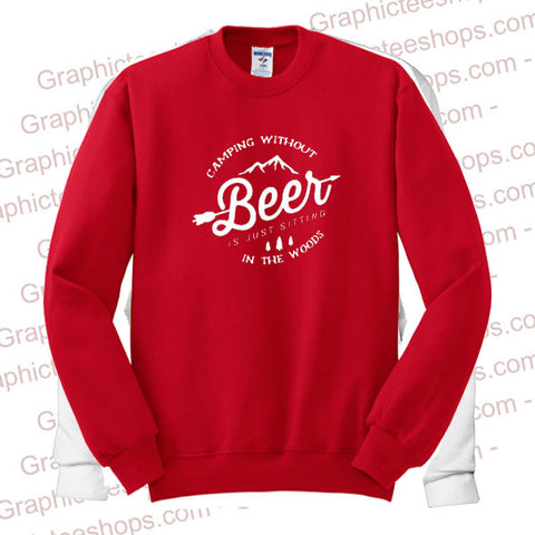 Camping without Beer Sweatshirt