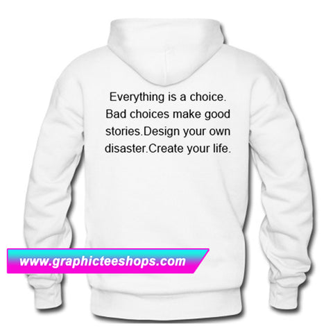 Everything Is a Choice Back Hoodie