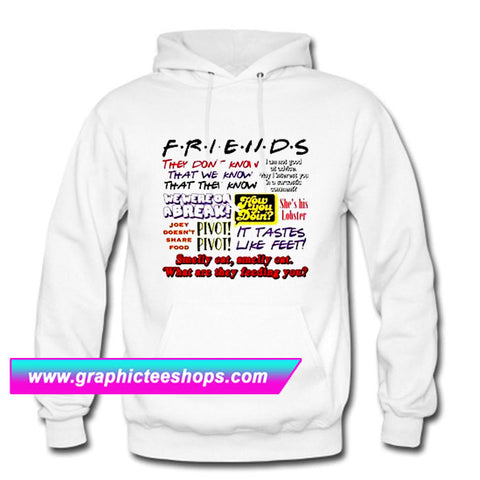 Friends TV Show Quote Hoodie