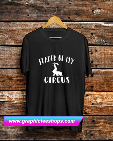 Leader of my circus T-Shirt