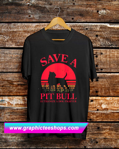 Save A Pit Bull T Shirt