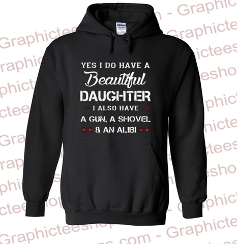 Yes I Do Have A Beautiful Daughter I Also Have A Gun Hoodie