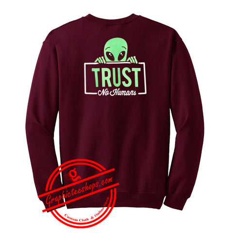alien trust no human sweatshirt back
