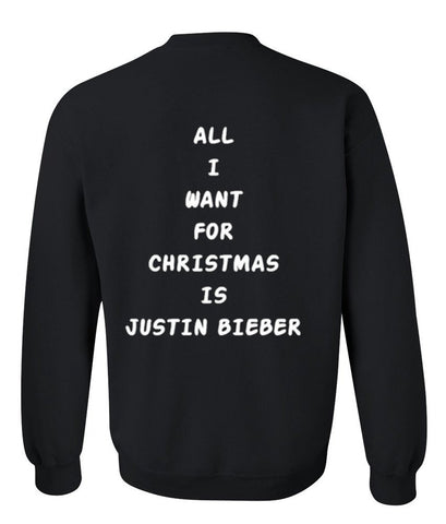all i want for christmas is justin bieber sweatshirt back