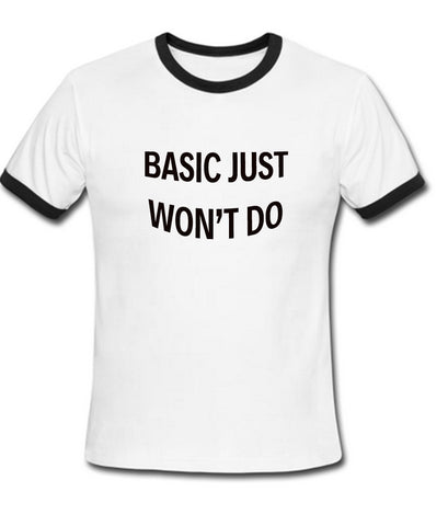 basic just won't do ringer t shirt