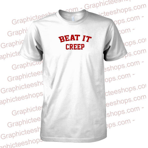beat it creep tshirt