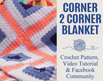 Corner To Corner Blanket Crochet Pattern & Step-By-Step Video Tutorial and Facebook Community