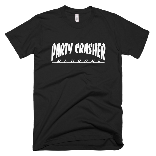 Party Crasher Plus One T-shirt