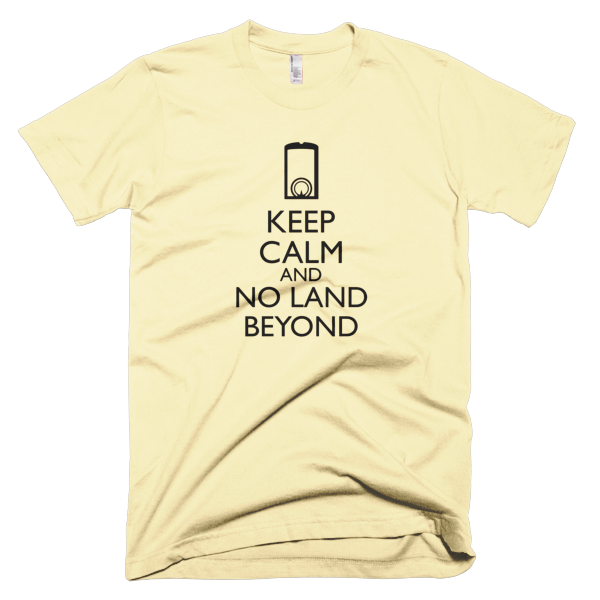Keep Calm and No Land Beyond T-shirt