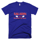 Saladin 2016 -- Re-Build The Wall T-shirt