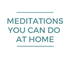 Meditations You Can Do At Home