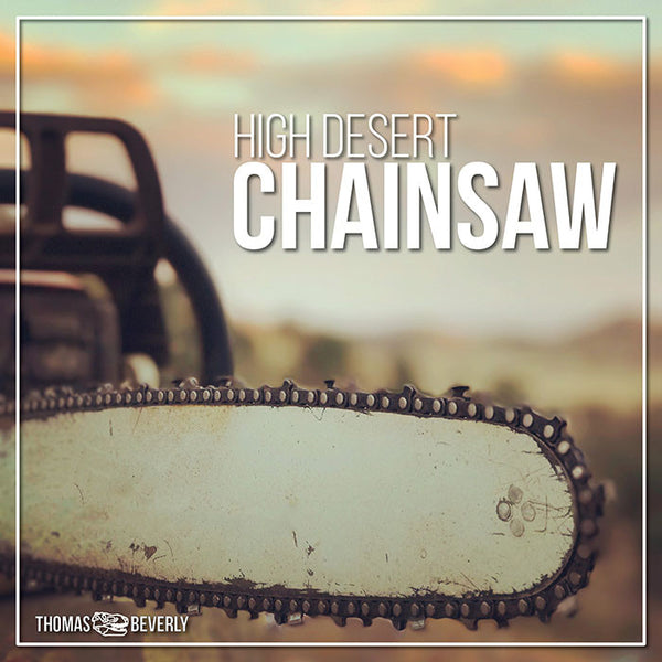 High Desert Chainsaw - Sound Effects Library