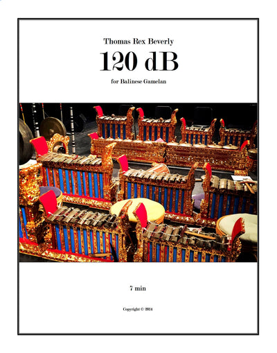 120 dB for Balinese Gamelan (2015) - 6'