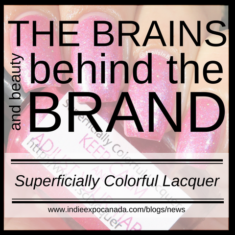 The Brains and Beauty Behind the Brand - Superficially Colorful Lacquer