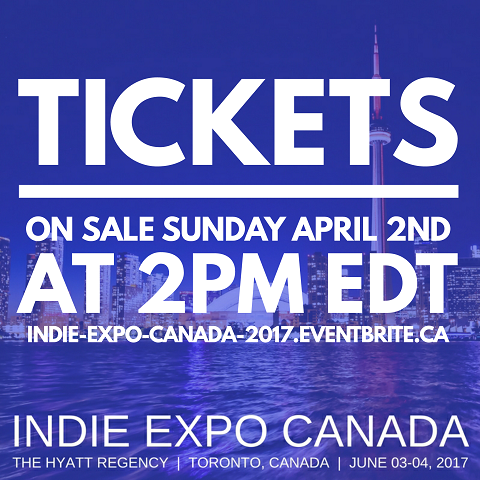 Tickets for Indie Expo Canada available Sunday April 02