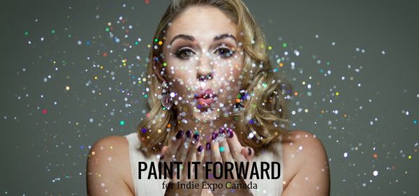 Paint it Forward for Indie Expo Canada