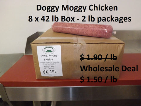 Doggy Moggy Chicken Raw Dog Food / WHOLESALE DEAL / 8 BOXES (2lb packs) @ 42lb each = 336 lb - $ 1.50 per lb