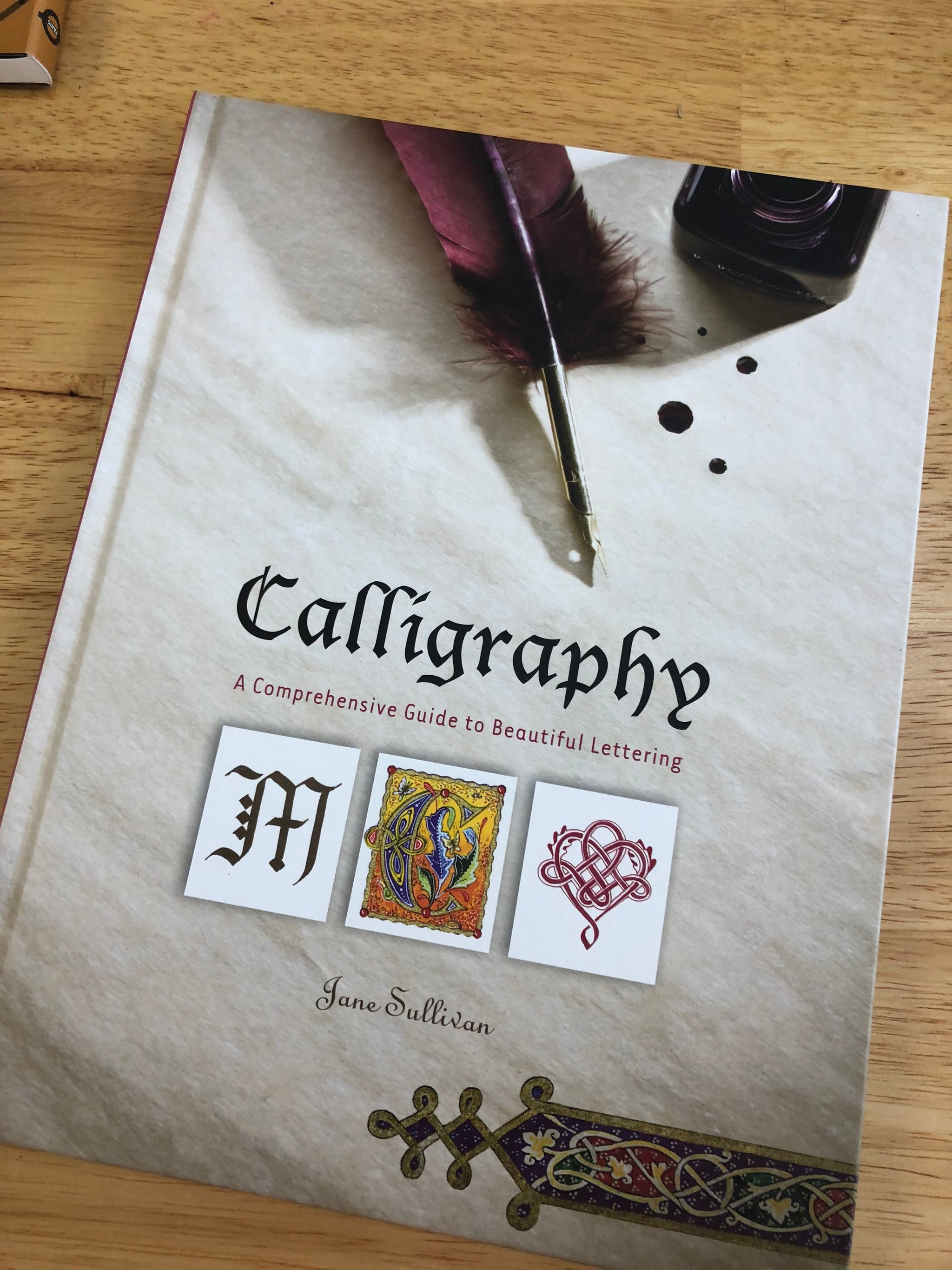 Calligraphy: A Comprehensive Guide to Beautiful Lettering (Jane Sullivan)