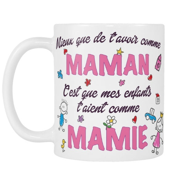 mug mieux que de t 39 avoir comme maman c 39 est que mes enfants t 39 aient co kissmyshirt. Black Bedroom Furniture Sets. Home Design Ideas