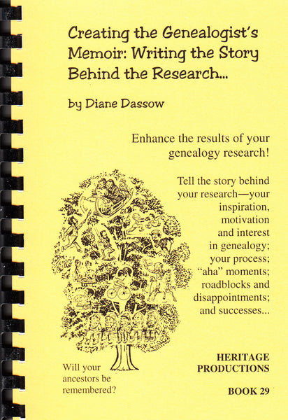 Creating the Genealogist's Memoir: Writing the Story Behind the Research