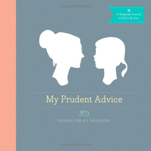 My Prudent Advice - Lessons for my Daughter