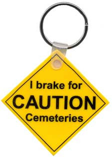 Caution....Cemeteries Key Chain