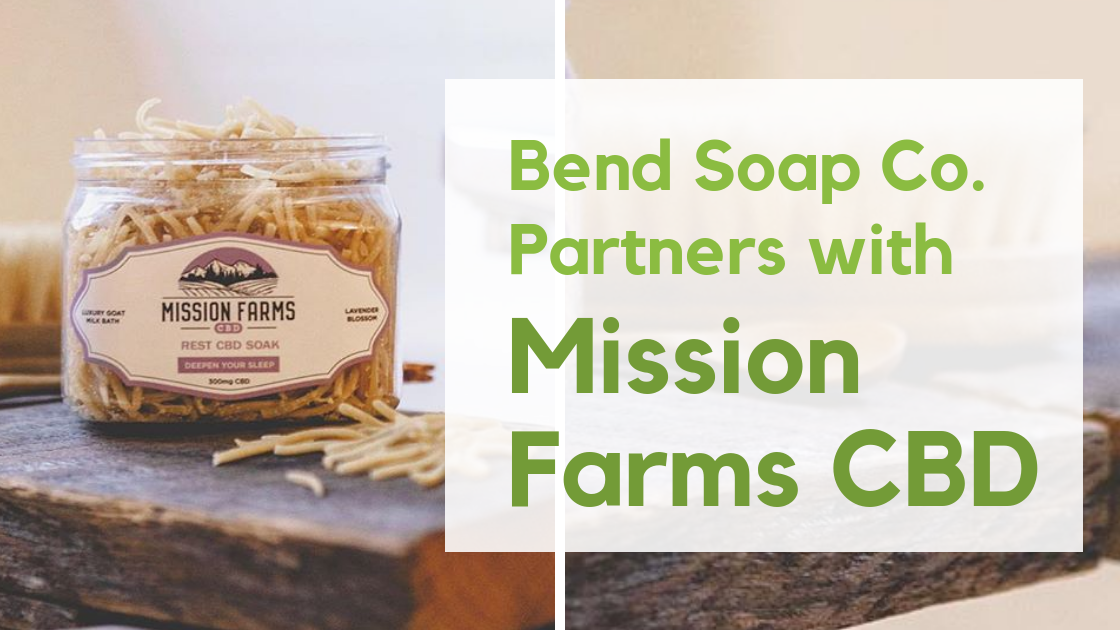 Bend Soap Company Partners with Mission Farms CBD