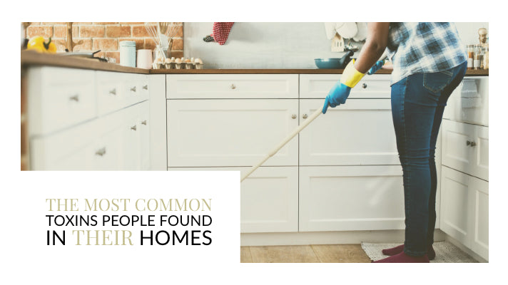 The Most Common Toxins People Found in Their Homes