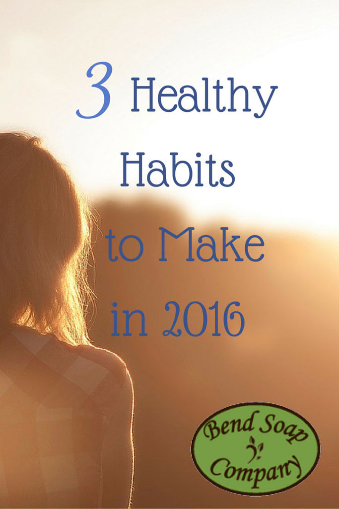 3 Healthy Habits to Make in 2016