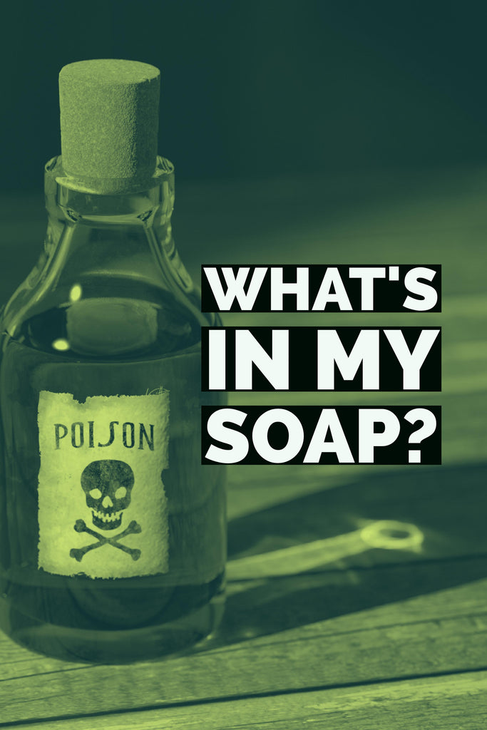 What's In My Soap? - Bend Soap Company