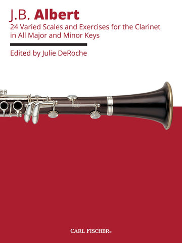 Albert, ed. DeRoche – 24 Varied Scales and Exercises for Clarinet in All Major and Minor Keys – Clarinet Method