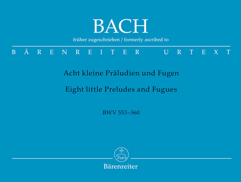 Bach - Eight Little Preludes and Fugues, BWV 553 - 560 - Organ