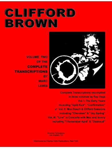 Brown, tr. Lewis - Clifford Brown Complete Transcriptions, Vol. 2: Max Roach and Clifford Sessions - Trumpet and Chords