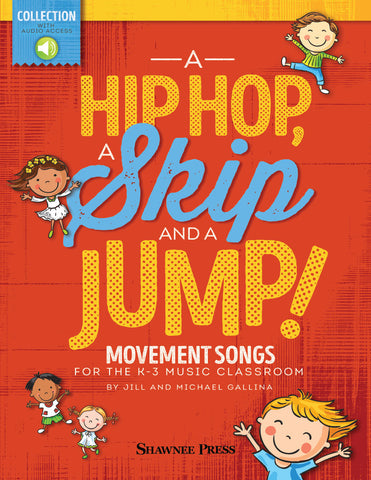 A Hip Hop, a Skip and a Jump! - Movement Songs for the K-3 Music Classroom