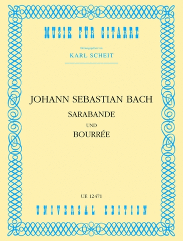 Bach, ed. Scheit - Sarabande and Bourree - Guitar Solo