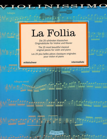 Birtel, ed. - La Follia: The 25 Most Beautiful Classical Original Pieces for Violin and Piano - Violin and Piano