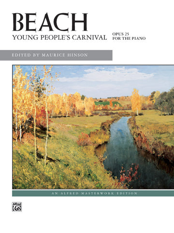 Beach, ed. Hinson - Young People's Carnival, Op. 25 - Piano Solo