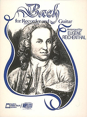 Bach, arr. Reichenthal - Bach for Soprano or Tenor Recorder and Guitar - Guitar and Recorder
