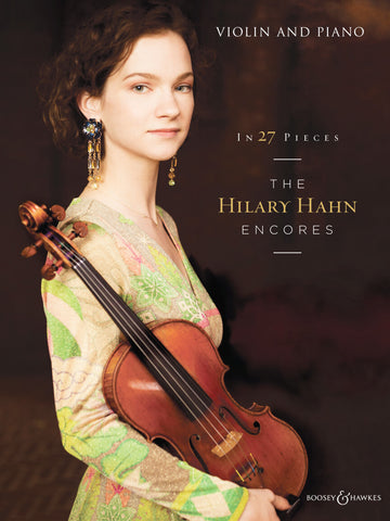 Anthology (Hahn) - The Hilary Hahn Encores in 27 Pieces - Violin and Piano