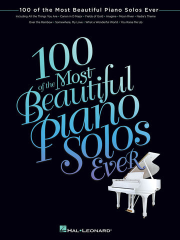 100 of the Most Beautiful Piano Solos Ever - Piano