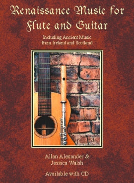 Alexander and Walsh, arrs. - Renaissance Music for Flute and Guitar (w/CD) - Guitar w/Tablature and Flute